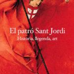 El patró Sant Jordi. Història, llegenda, art (any 2000)
